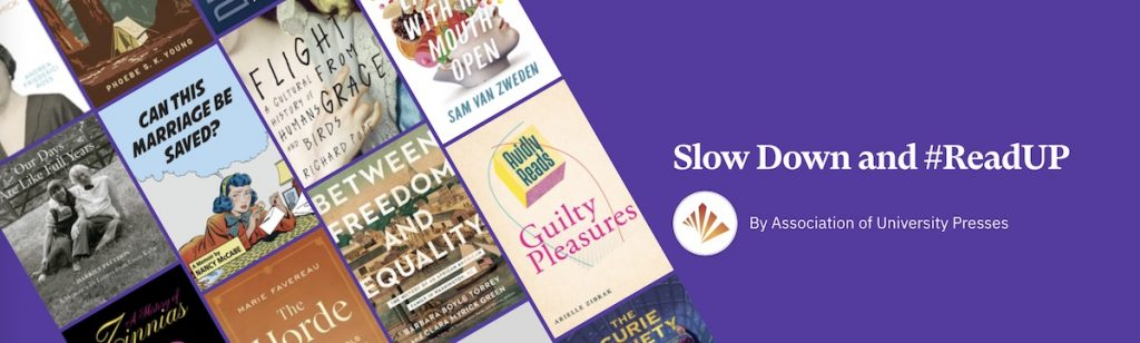 """Image of Bookshop.org list banner, including several book covers on a purple background and the words """"Slow down and read up; by the Association of University Presses."""""""